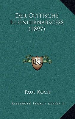 Der Otitische Kleinhirnabscess (1897)