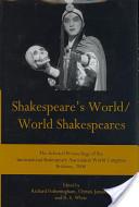 Shakespeare's World/world Shakespeares