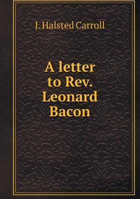 A Letter to REV. Leonard Bacon