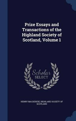 Prize Essays and Transactions of the Highland Society of Scotland; Volume 1