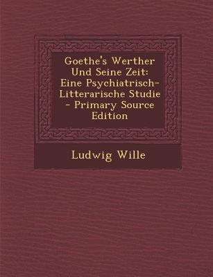 Goethe's Werther Und Seine Zeit