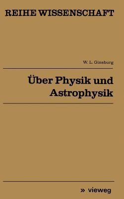 Über Physik Und Astrophysik