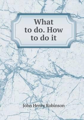 What to Do. How to D...