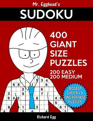 Mr. Egghead's Sudoku 400 Giant Size Puzzles, 200 Easy and 200 Medium