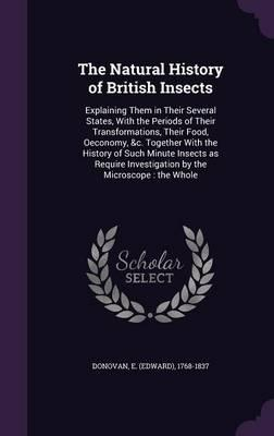 The Natural History of British Insects