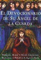 Devocionario de su Angel de la guarda/the Angelspeake Book of Prayer And Healing