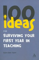 100 ideas for surviving your first year in teaching