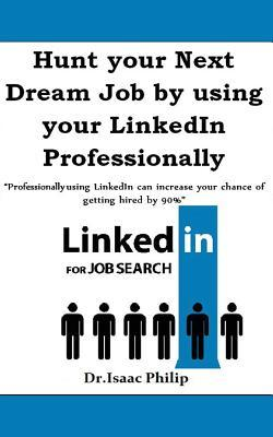Hunt your Next Dream Job by using your LinkedIn Professionally