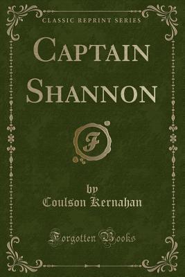 Captain Shannon (Classic Reprint)