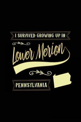 I Survived Growing Up in Lower Merion Pennsylvania Lined Journal