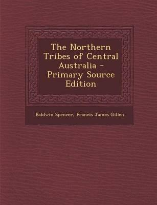 The Northern Tribes of Central Australia