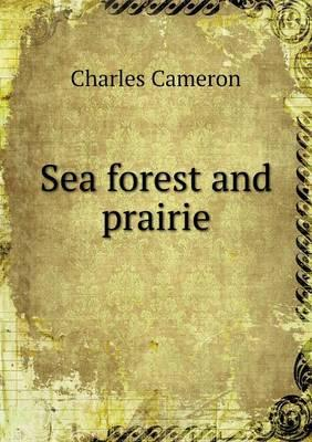 Sea Forest and Prair...