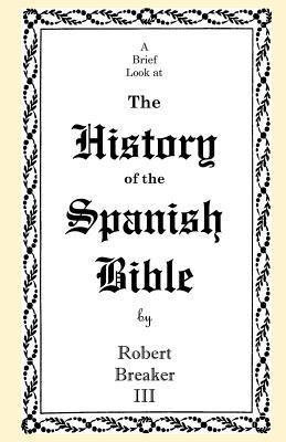 A Brief Look at the History of the Spanish Bible