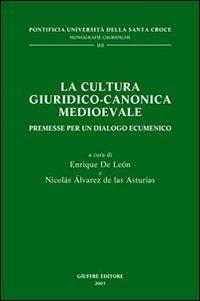 La cultura giuridico-canonica medioevale. Premesse per un dialogo ecumenico