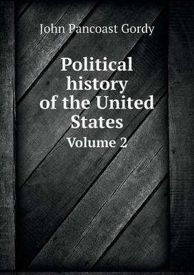 Political History of the United States Volume 2