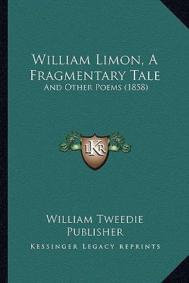 William Limon, a Fragmentary Tale