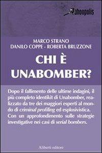 Chi è Unabomber? St...