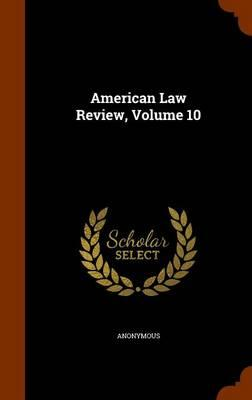 American Law Review, Volume 10