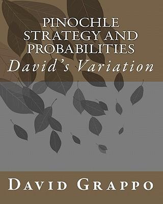 Pinochle Strategy and Probabilities