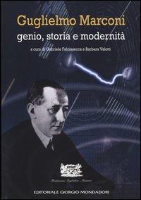 Guglielmo Marconi. Genio, storia e modernità