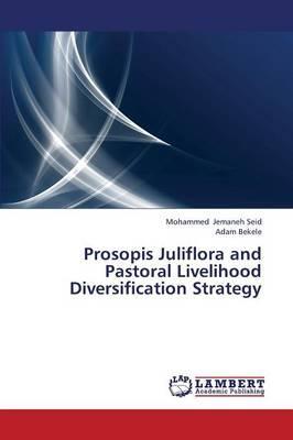 Prosopis Juliflora and Pastoral Livelihood Diversification Strategy