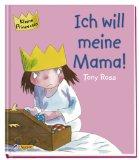 Kleine Prinzessin- Ich will meine Mama!