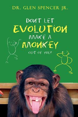 Don't Let Evolution Make a Monkey Out of You