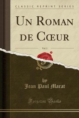 Un Roman de Coeur, Vol. 2 (Classic Reprint)