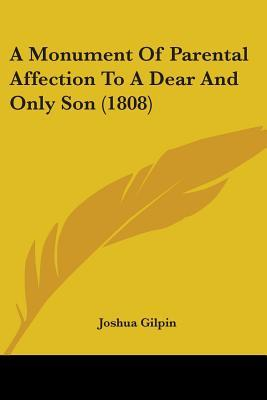 A Monument of Parental Affection to a Dear and Only Son (1808)