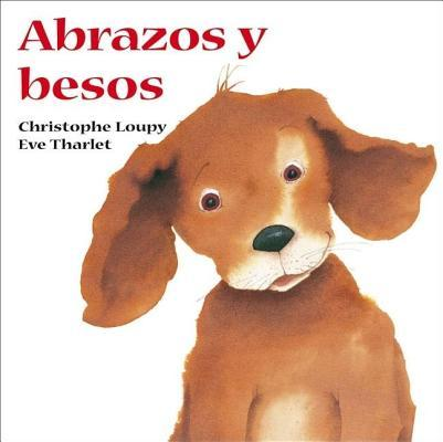 Abrazos Y Besos/ Hugs and Kisses