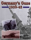Germany's Guns 1939-1945
