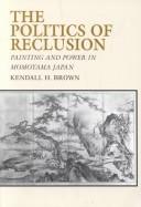 The Politics of Reclusion