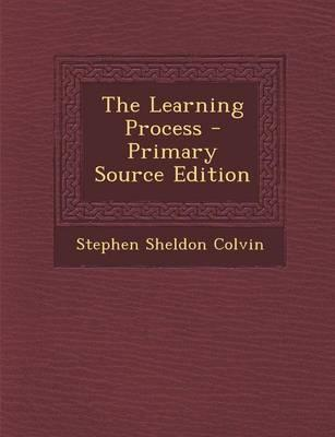 The Learning Process - Primary Source Edition