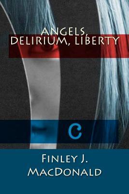 Angels, Delirium, Liberty