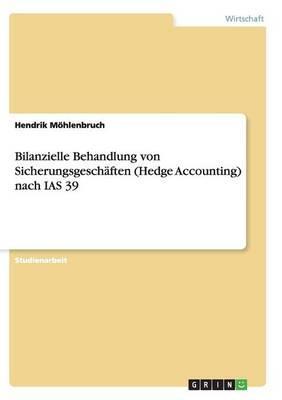 Bilanzielle Behandlung von Sicherungsgeschäften (Hedge Accounting) nach IAS 39