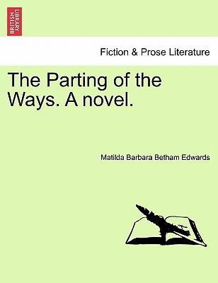 The Parting of the Ways. A novel. Vol. I