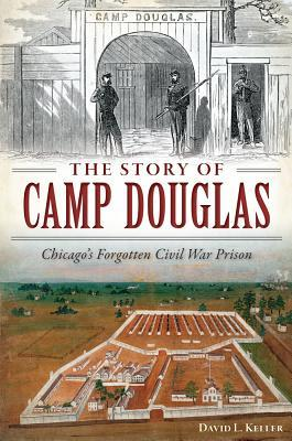The Story of Camp Douglas