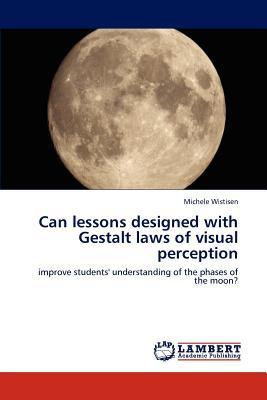 Can lessons designed with Gestalt laws of visual perception