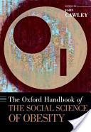 The Oxford Handbook of the Social Science of Obesity