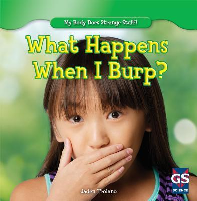 What Happens When I Burp?