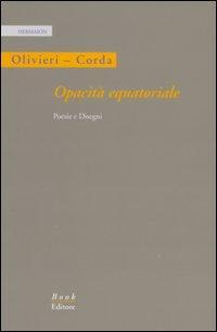 Opacità equatoriale. Poesie e disegni