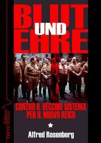 Blut und Ehre. Contro il vecchio sistema. Per il nuovo Reich