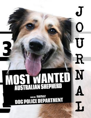 Most Wanted Australian Shepherd Journal