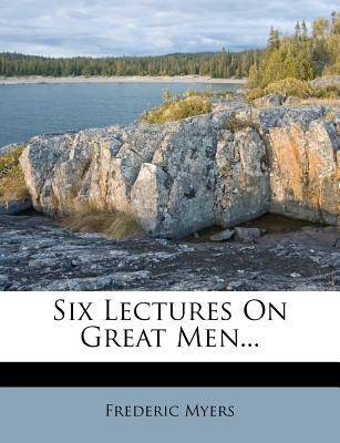 Six Lectures on Grea...