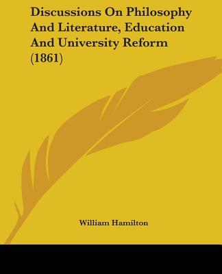 Discussions on Philosophy and Literature, Education and University Reform 1861