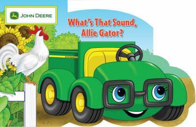 John Deere, What's That Sound, Allie Gator?