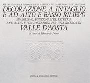 Decorazione a intaglio e ad alto e basso rilievo. Simbolismo, funzionalità, estetica, attualità e considerazioni per una ricerca in Valle d'Aosta