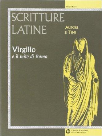 Scritture latine. Virgilio. Per il triennio