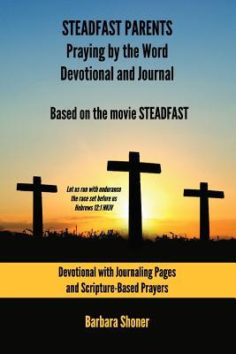 Steadfast Parents Praying by the Word Devotional and Journal