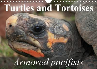 Turtles and Tortoises - Armored pacifists 2016